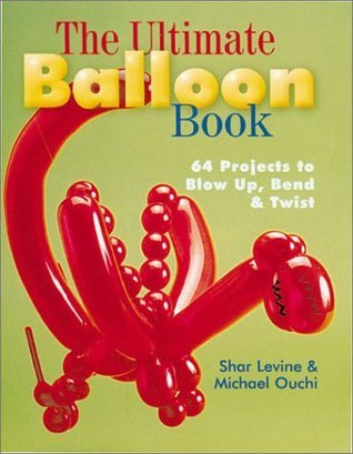 The-Ultimate-Balloon-Book-46-Projects-to-Blow-Up-Bend-Twist