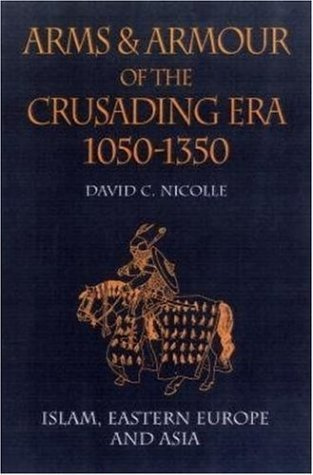 Nicolle   Arms and Armour of the Crusading Era 2