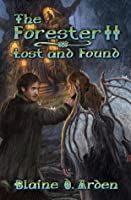 The Forester II: Lost and Found (The Forester Trilogy, #2)