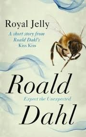 Royal Jelly: A Short Story from Roald Dahl's 'Kiss Kiss'