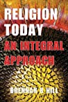 Religion Today: An Integral Approach