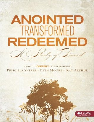 Anointed Transformed Redeemed A Study Of David Member
