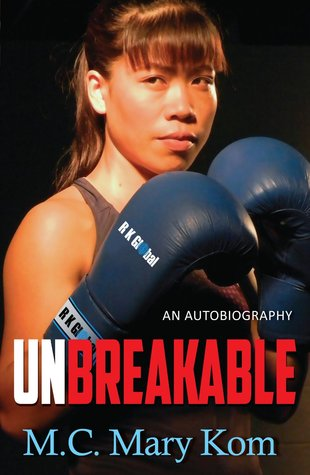 Unbreakable by M.C. Mary Kom