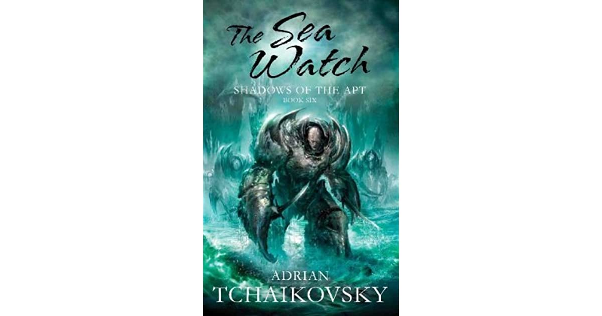 The sea watch shadows of the apt 6 by adrian tchaikovsky fandeluxe Epub