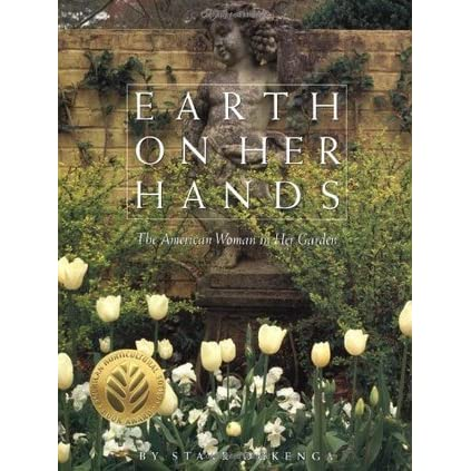 Earth on Her Hands The American Woman in Her Garden