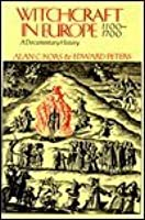 Witchcraft in Europe, 1100-1700: A Documentary History