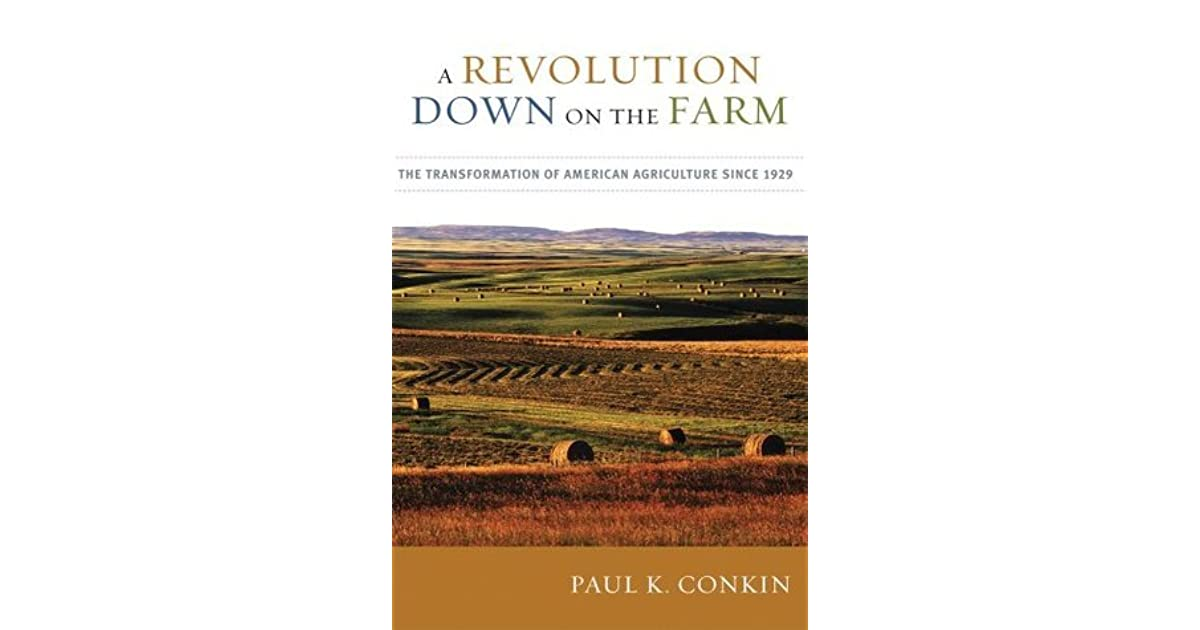A Revolution Down On The Farm The Transformation Of American