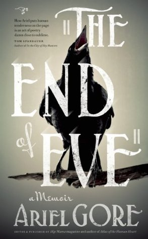 The End of Eve by Ariel Gore