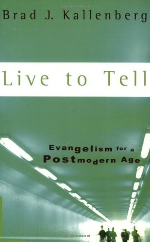 Live to Tell: Evangelism for a Postmodern World