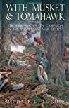 With Musket and Tomahawk Volume II: The Mohawk Valley Campaign in the Wilderness War of 1777
