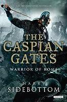 The Caspian Gates (Warrior of Rome, #4)