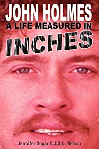 John Holmes: A Life Measured in Inches