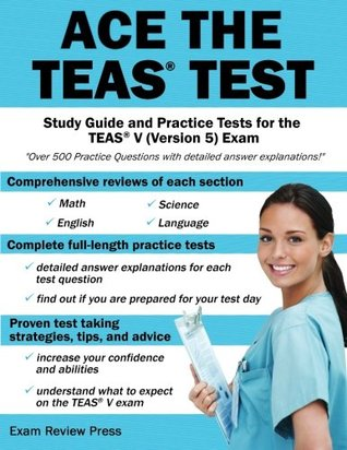 Ace the TEAS Test: Study Guide and Practice Tests for the