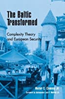 The Baltic Transformed (The New International Relations of Europe)