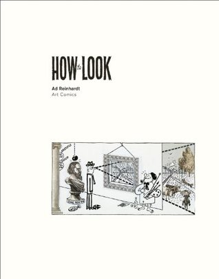 Ad Reinhardt: How to Look: Art Comics