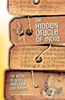 Hidden Oracle of India: The Mystery of India's Naadi Palm Leaf Readers