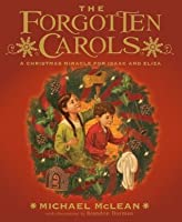 The Forgotten Carols: A Christmas Miracle for Isaac and Eliza