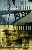Downriver: (Or, the Vessels of Wrath) a Narrative in Twelve Tales