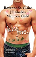 Kiss Me, I'm Irish: The Sins of His Past / Tangling with Ty / Whatever Reilly Wants...