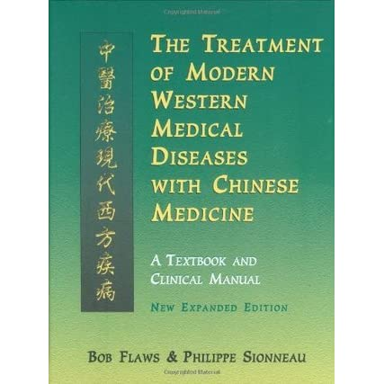 The Treatment of Modern Western Diseases with Chinese Medicine: A