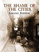 The Shame of the Cities (Dover Books on History, Political and Social Science)