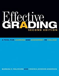 Effective Grading: A Tool for Learning and Assessment in College