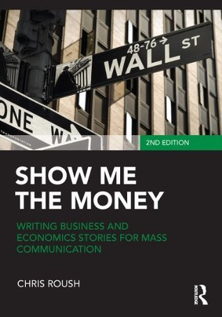 Show-Me-the-Money-Writing-Business-and-Economics-Stories-for-Mass-Communication-Routledge-Communication-Series-