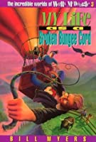 My Life as a Broken Bungee Cord (The Incredible Worlds of Wally McDoogle)