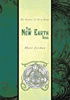 The New Earth Saga:The Dawn of New Hope