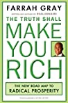 The Truth Shall Make You Right: The New Road Map to Radical Prosperity