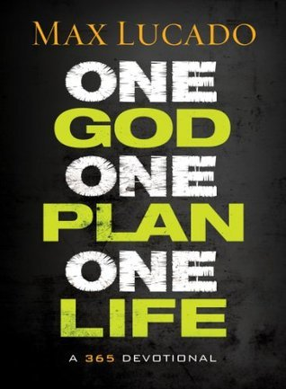 One God, One Plan, One Life  A  - Max Lucado
