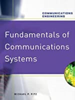 Fundamentals of Communications Systems (Communications Engineering)