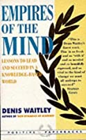 Empires of the Mind: Lessons to Lead and Succeed in a Knowledge-based World (Positive Paperbacks)