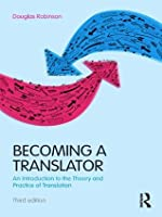 Becoming a Translator: An Introduction to the Theory and Practice of Translation