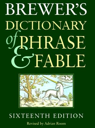 Brewer's Dictionary of Phrase and Fable by Ebenezer Cobham