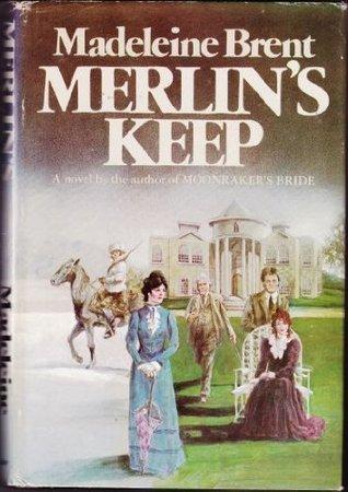 Merlin's Keep by Madeleine Brent