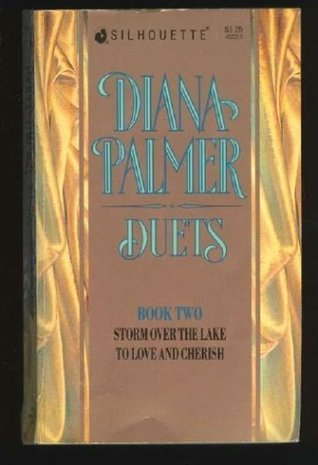 Diana Palmer Duets, #2: Storm Over the Lake / To Love and Cherish