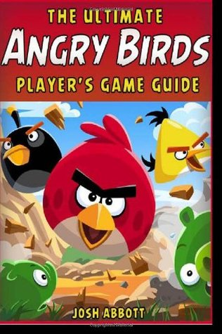 The Ultimate Angry Birds Online Strategy Guide, Tips, Tricks, & Cheats + Free Game Download