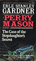 The Case of the Stepdaughter's Secret (Perry Mason Mystery)