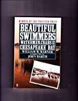 Beautiful Swimmers: Waterman, Crabs and the Chesapeake Bay