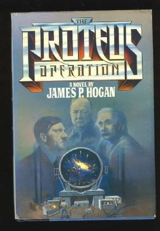 The Proteus Operation by James P  Hogan