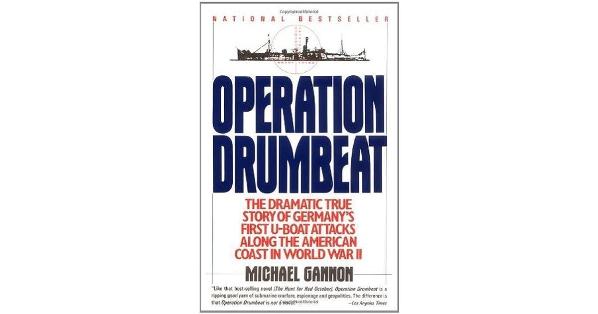 Operation Drumbeat: Germany's U-Boat Attacks Along the American