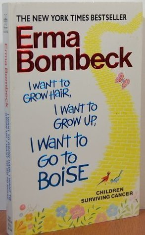 I Want to Grow Hair, I Want to Grow Up, I Want to Go to Boise