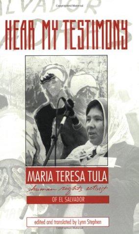 Hear My Testimony: Maria Teresa Tula Human Rights Activist of El Salvador