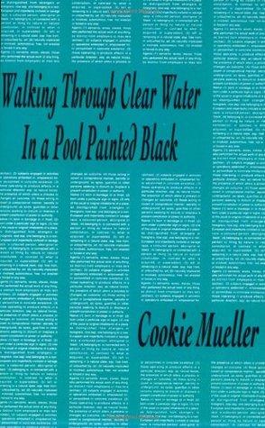 Walking Through Clear Water in a Pool Painted Black by Cookie Mueller