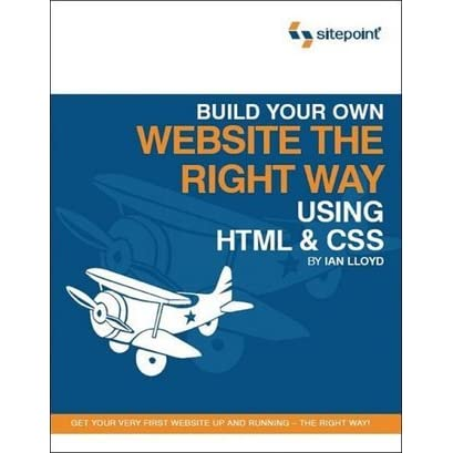 Build Your Own Website The Right Way Using Html Css By