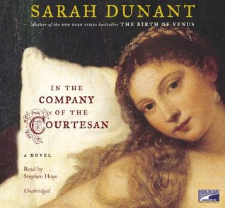 In the Company of the Courtesan by Sarah Dunant Unabridged CD Audiobook