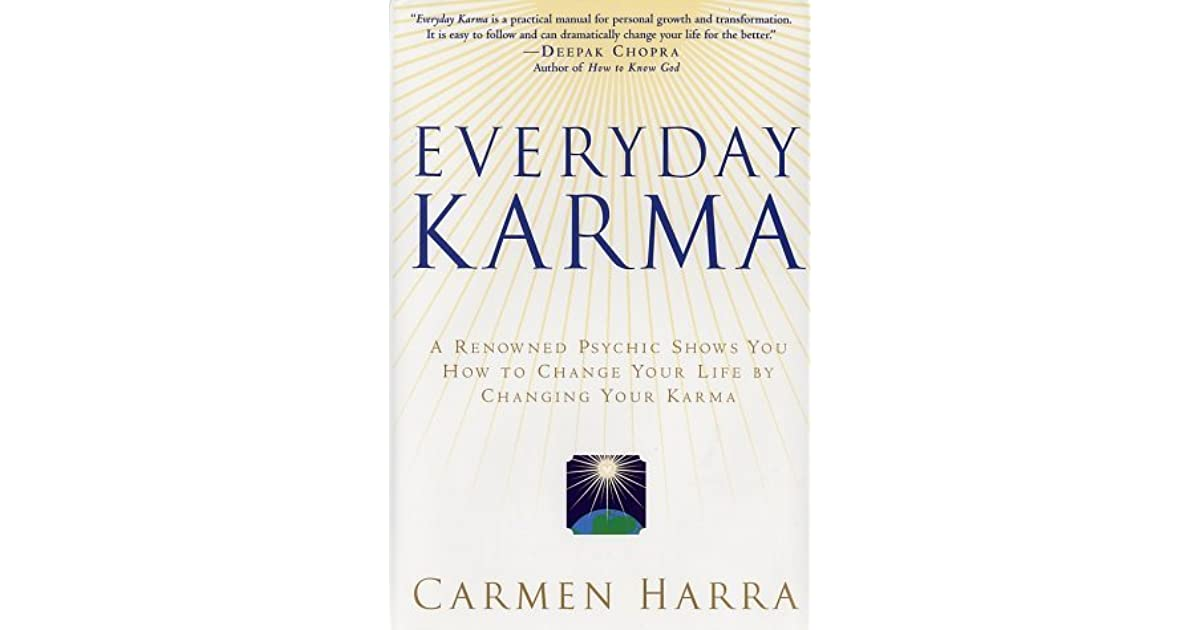 Everyday karma a renowned psychic shows you how to change your everyday karma a renowned psychic shows you how to change your life by changing your karma by carmen harra fandeluxe Gallery
