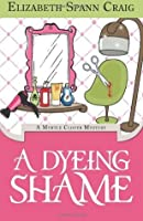 A Dyeing Shame (Myrtle Clover Mystery #2)