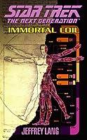 Immortal Coil: Star Trek The Next Generation